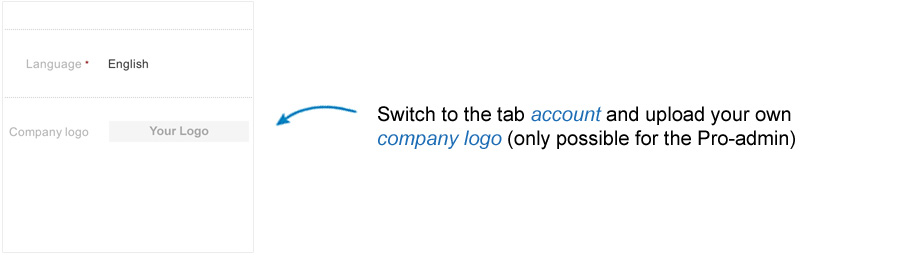 Switch to the tab 'Account' and upload your own 'Company Logo' (only possible for the Pro-admin).